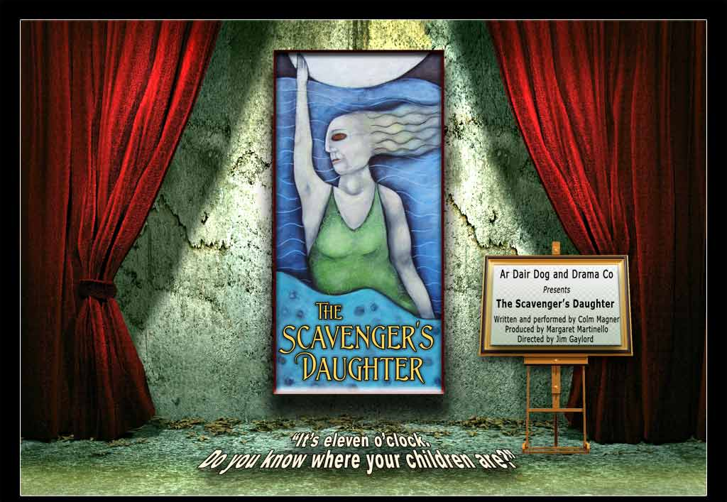 The Scavenger's Daughter - Written and Performed by Colm Magner